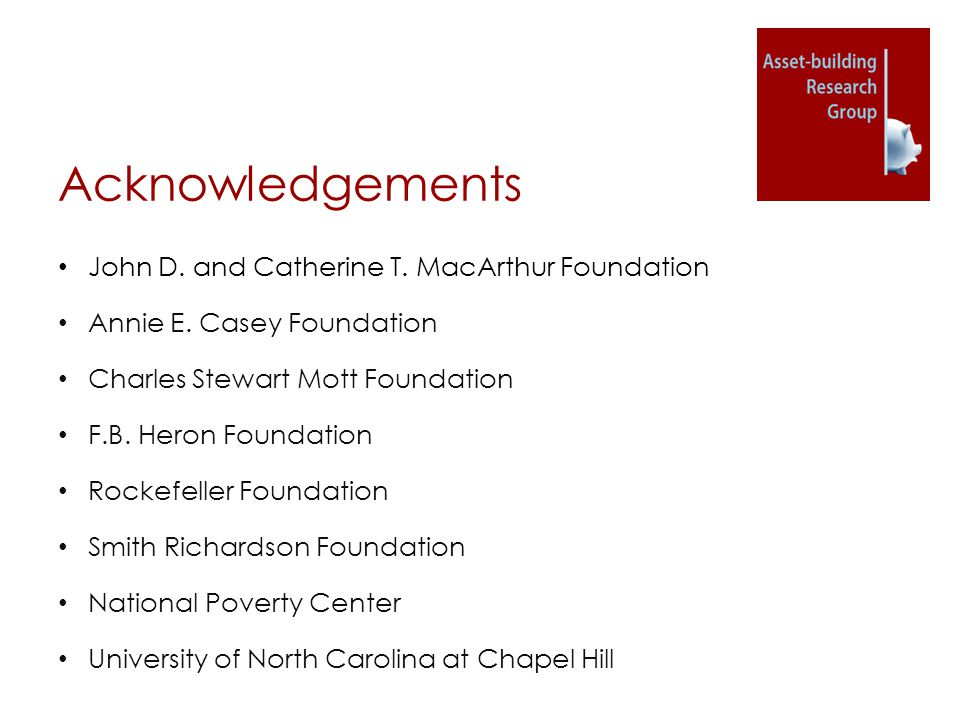 Acknowledgements John D. and Catherine T. MacArthur Foundation Annie E. Casey Foundation Charles Stewart Mott Foundation F.B. Heron Foundation Rockefe