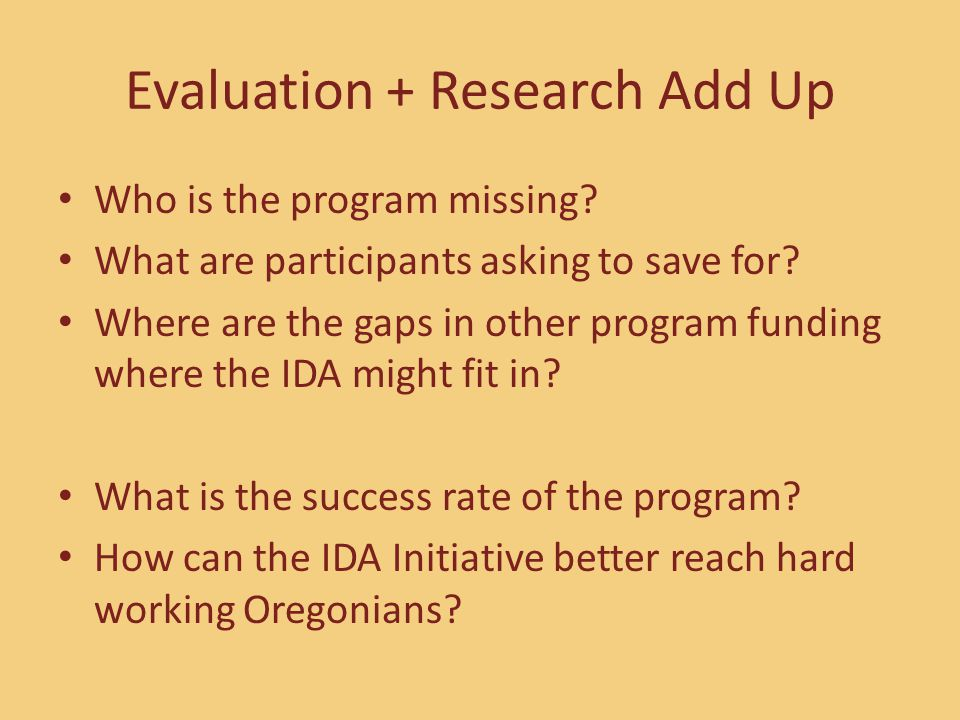 Evaluation + Research Add Up Who is the program missing.