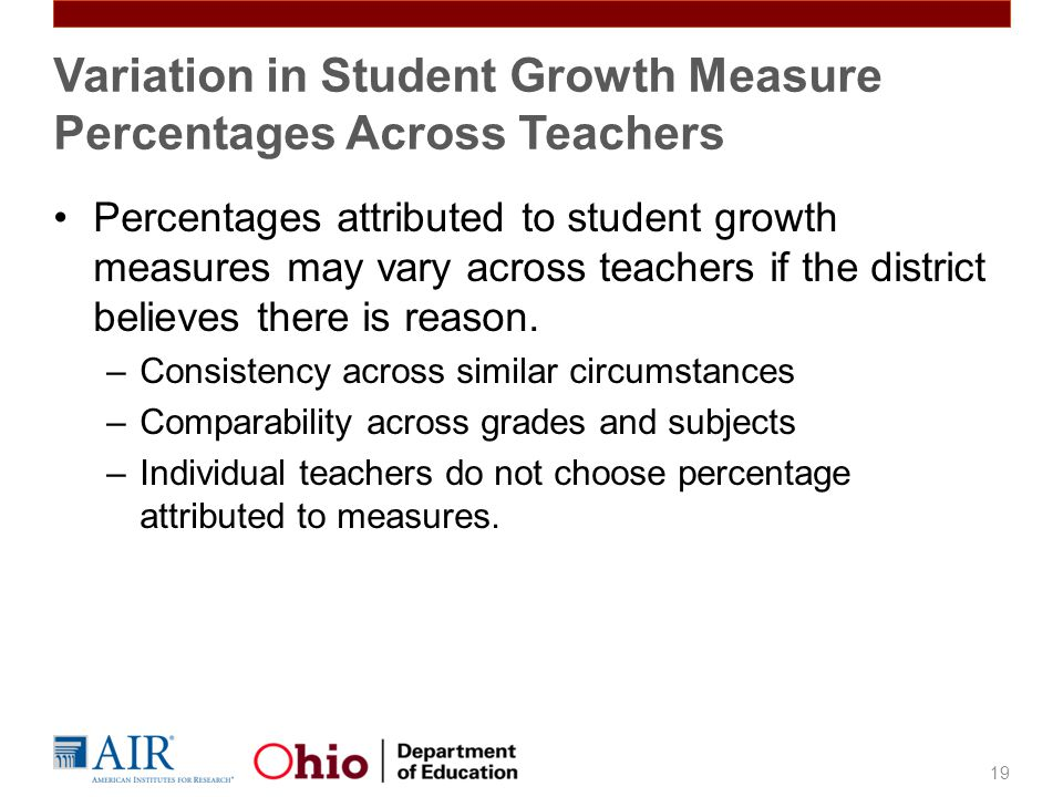 Percentages attributed to student growth measures may vary across teachers if the district believes there is reason. –Consistency across similar circu
