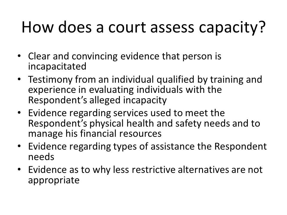 How does a court assess capacity.