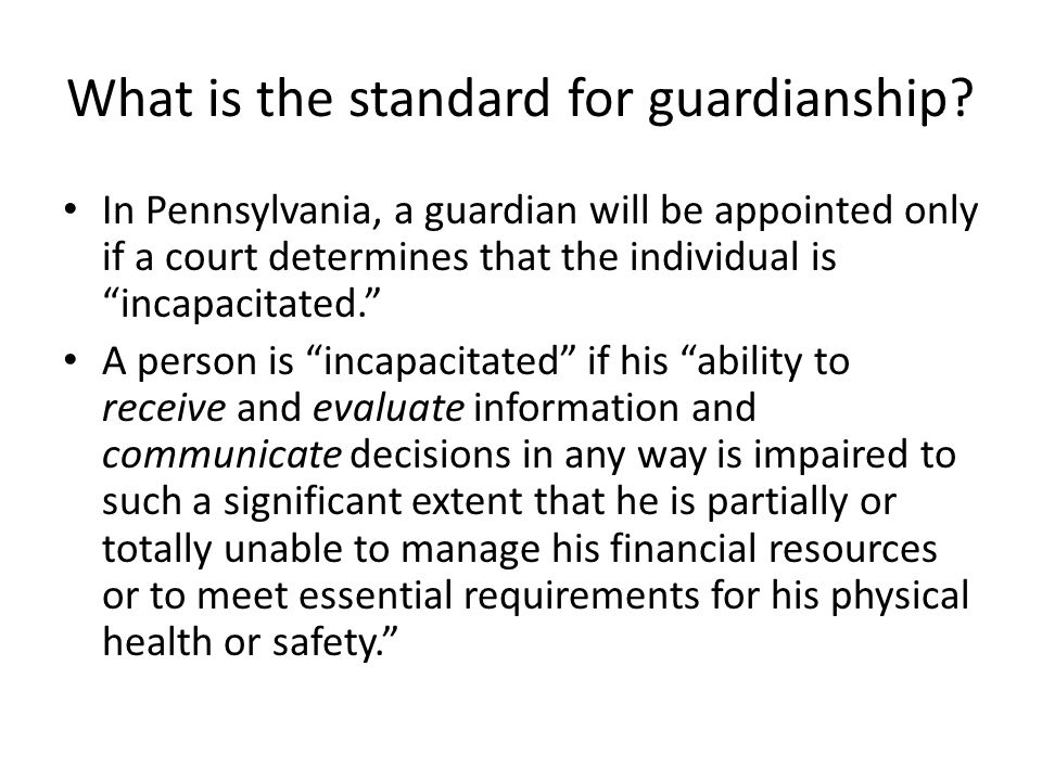 What is the standard for guardianship.