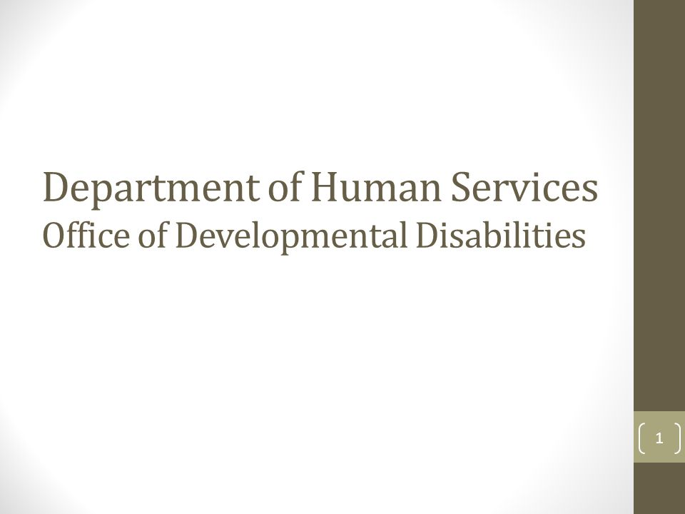 Department of Human Services Office of Developmental Disabilities 1