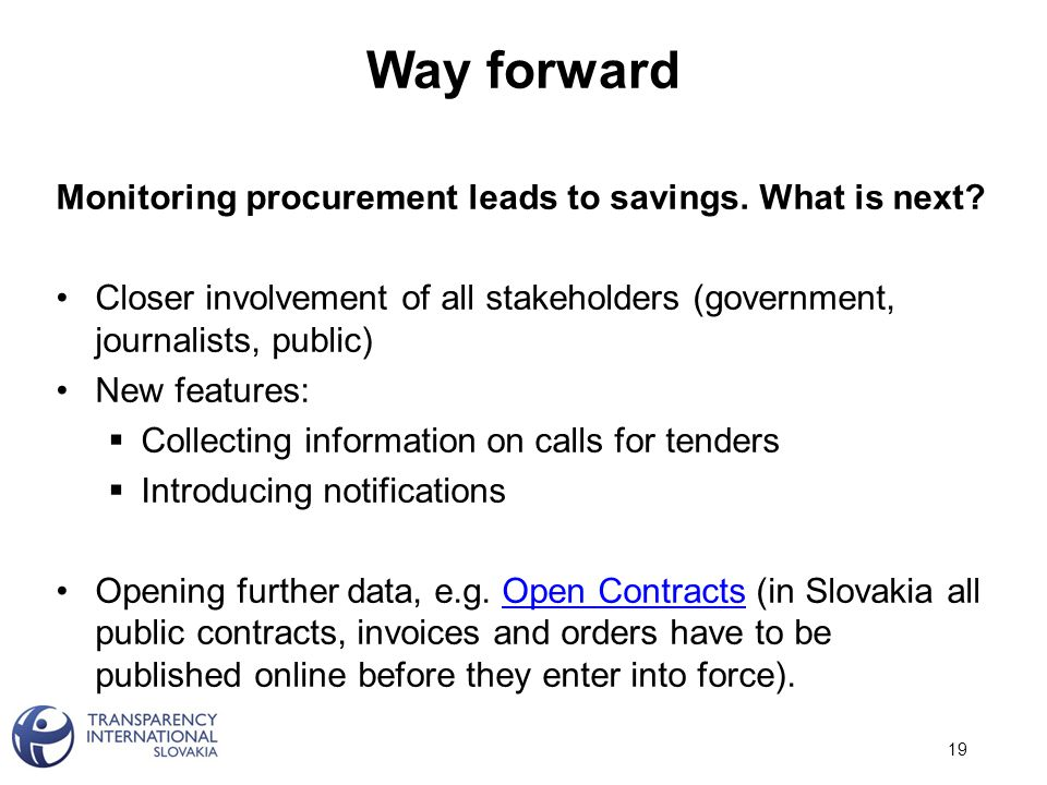 Way forward Monitoring procurement leads to savings.