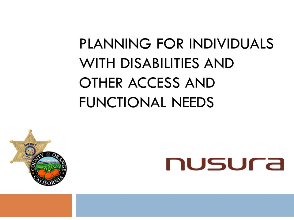 PLANNING FOR INDIVIDUALS WITH DISABILITIES AND OTHER ACCESS AND FUNCTIONAL NEEDS