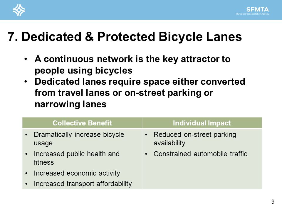 7. Dedicated & Protected Bicycle Lanes Collective BenefitIndividual Impact Dramatically increase bicycle usage Increased public health and fitness Inc