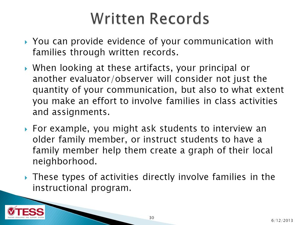  You can provide evidence of your communication with families through written records.