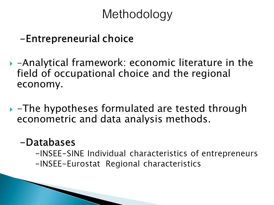 -Entrepreneurial choice  -A nalytical framework: economic literature in the field of occupational choice and the regional economy.