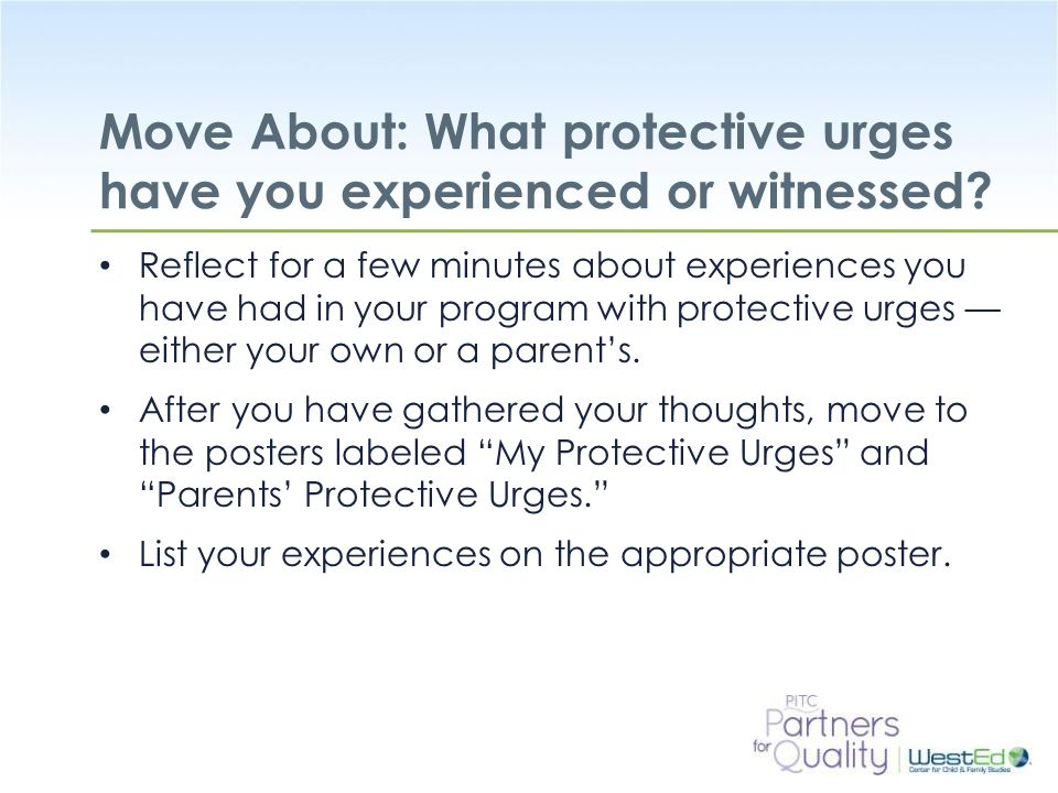WestEd.org Move About: What protective urges have you experienced or witnessed.
