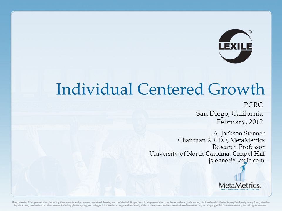 Individual Centered Growth PCRC San Diego, California February, 2012 A.