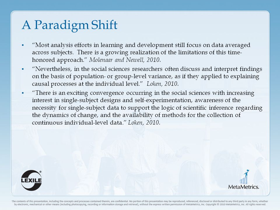 A Paradigm Shift  Most analysis efforts in learning and development still focus on data averaged across subjects.