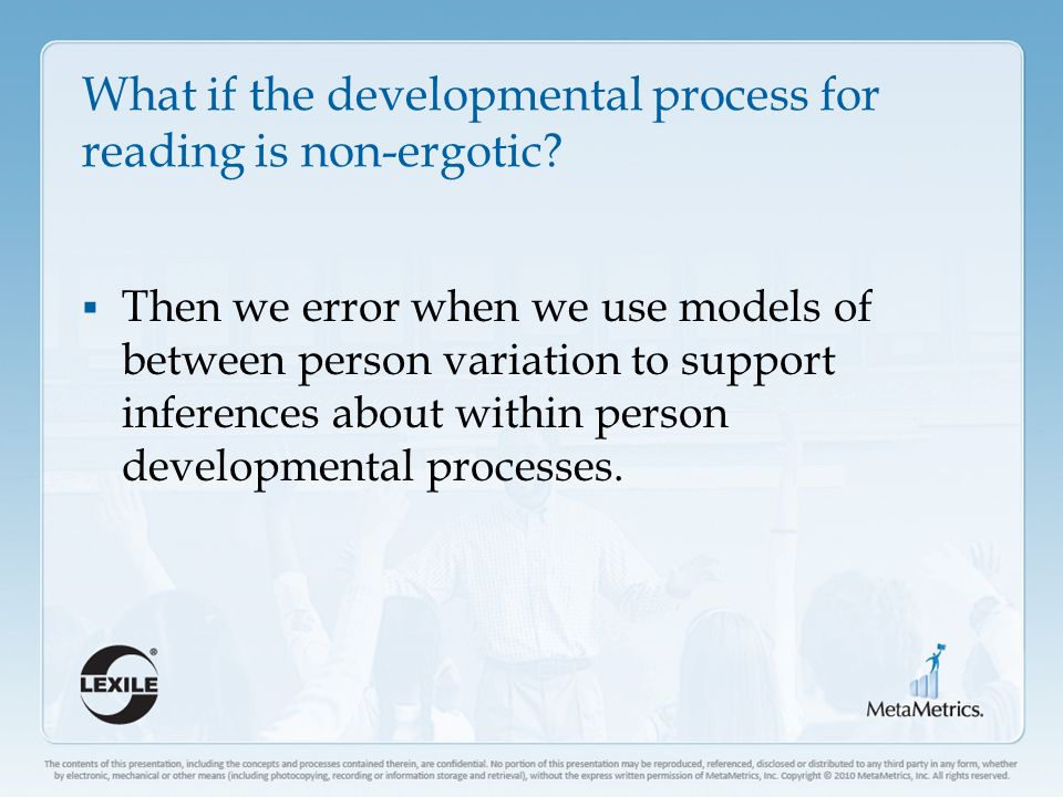 What if the developmental process for reading is non-ergotic.