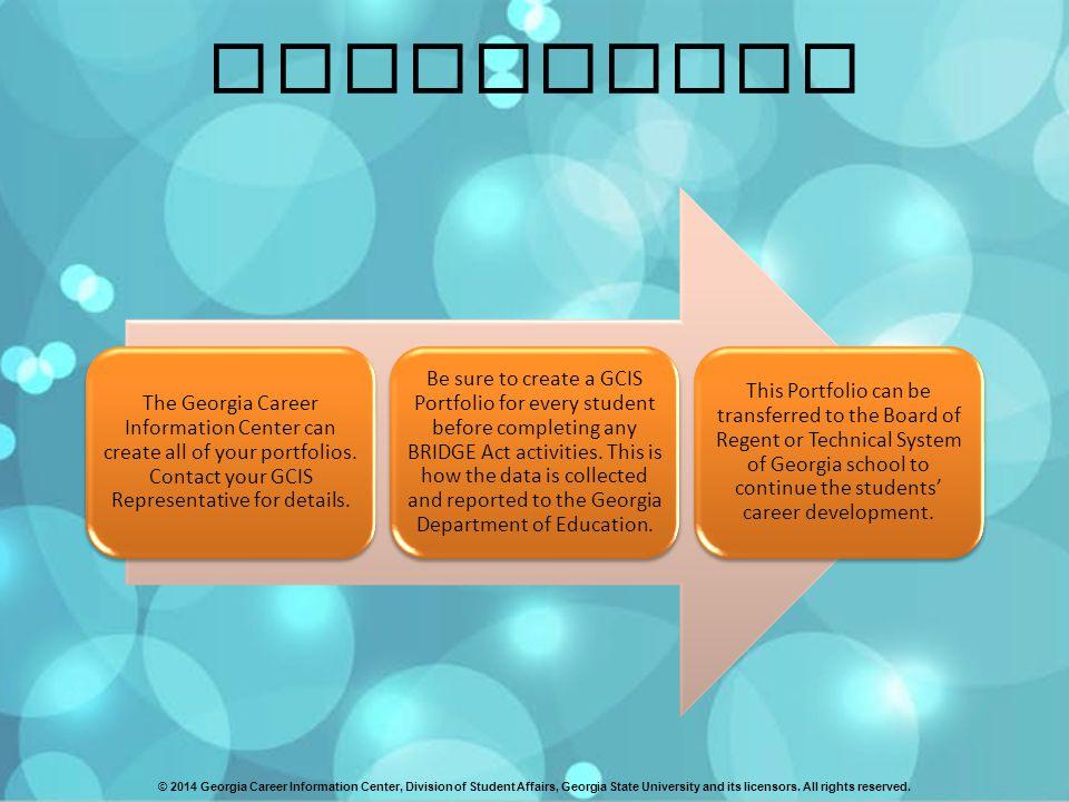 Portfolios The Georgia Career Information Center can create all of your portfolios.