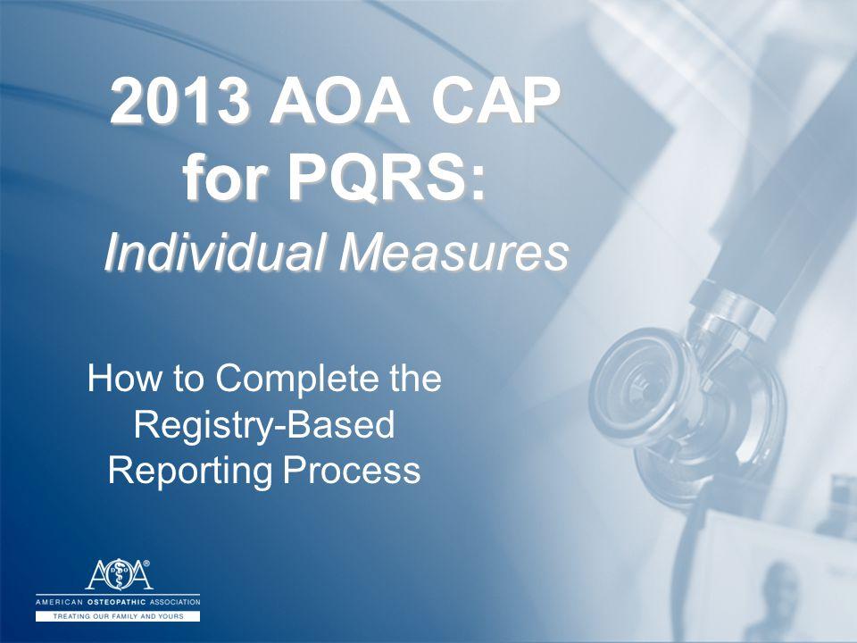 AOA CAP PQRS 2013 Tutorial.