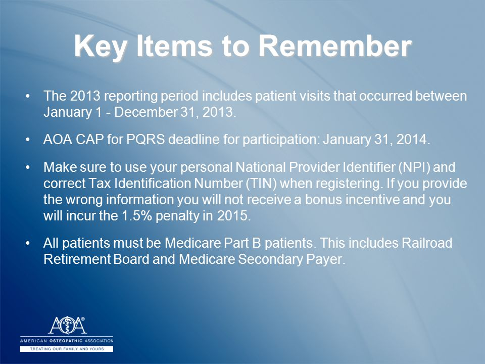 Key Items to Remember The 2013 reporting period includes patient visits that occurred between January 1 - December 31, 2013.
