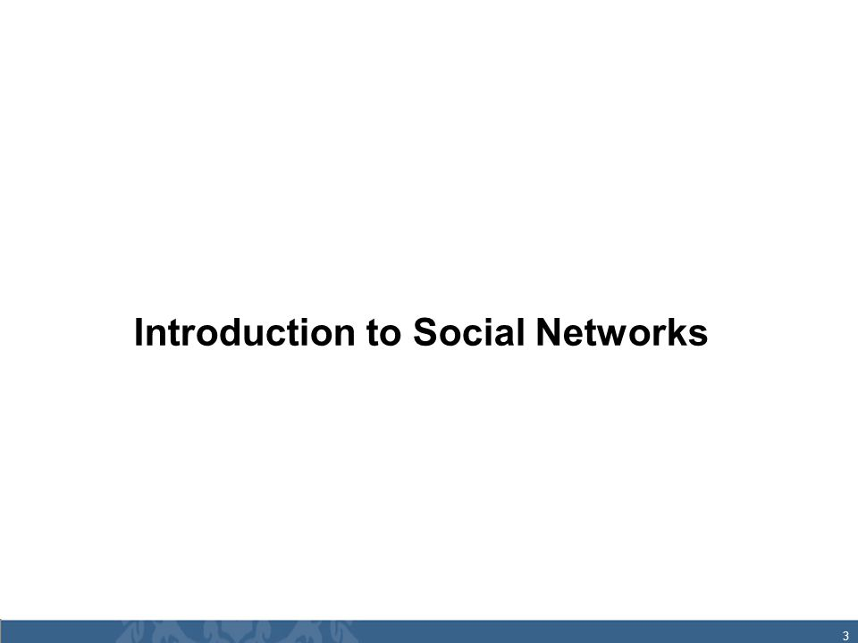 3 Introduction to Social Networks