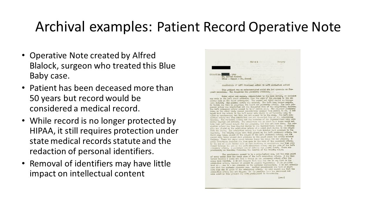 Archival examples: Patient Record Operative Note Operative Note created by Alfred Blalock, surgeon who treated this Blue Baby case.