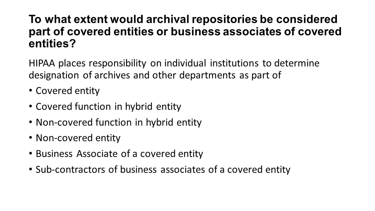 To what extent would archival repositories be considered part of covered entities or business associates of covered entities.