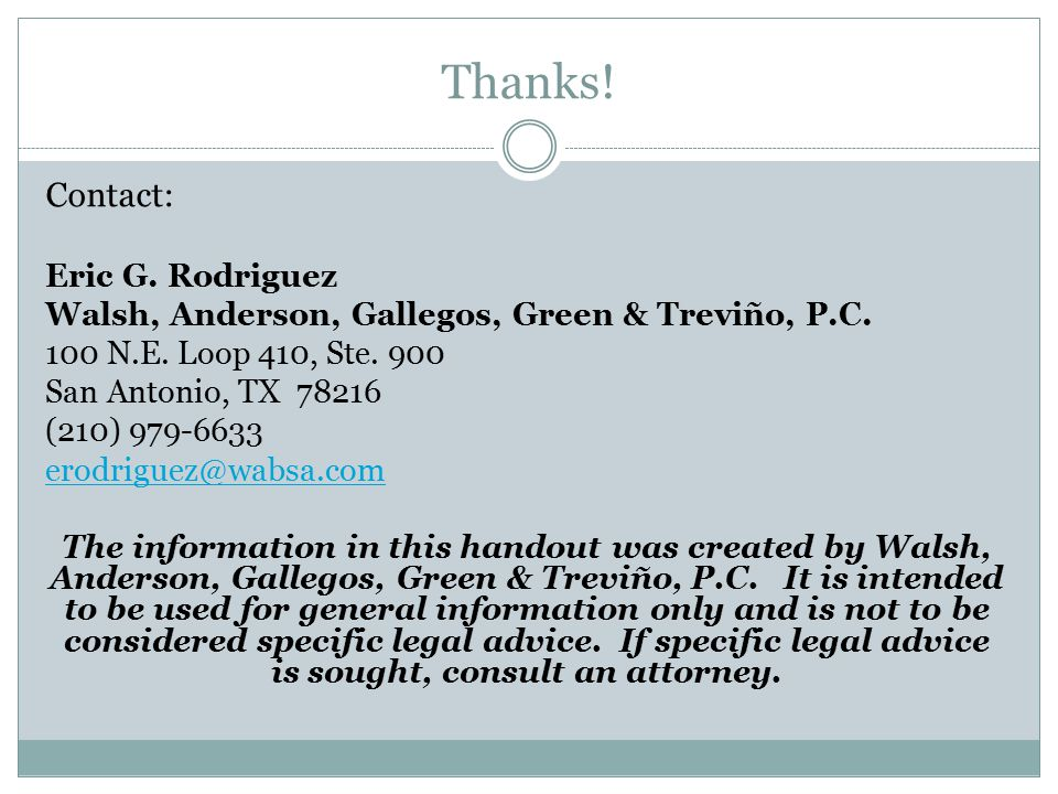 Thanks. Contact: Eric G. Rodriguez Walsh, Anderson, Gallegos, Green & Treviño, P.C.