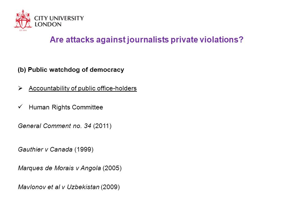 Are attacks against journalists private violations.