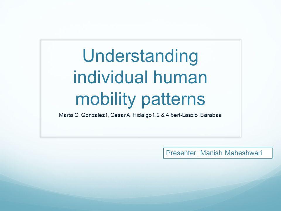 Understanding individual human mobility patterns Marta C.