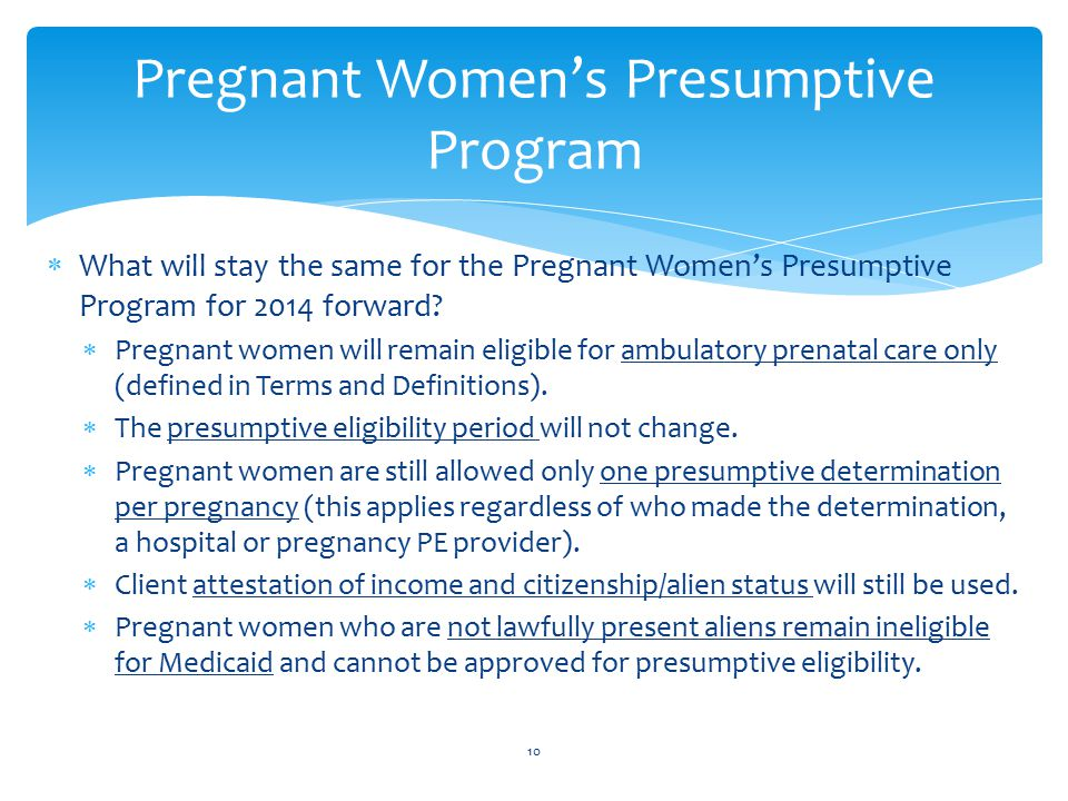  What will stay the same for the Pregnant Women's Presumptive Program for 2014 forward.