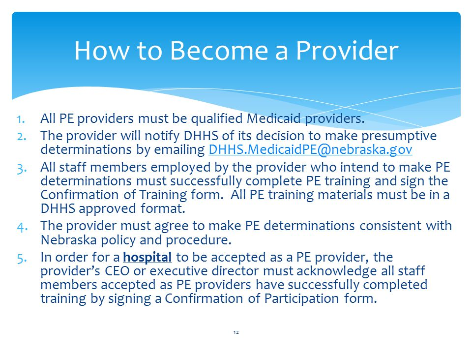 1.All PE providers must be qualified Medicaid providers.