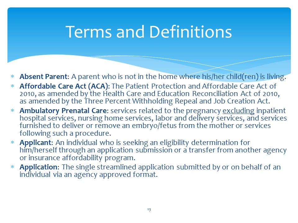  Absent Parent: A parent who is not in the home where his/her child(ren) is living.