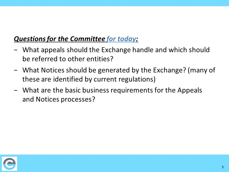 5 Questions for the Committee for today: −What appeals should the Exchange handle and which should be referred to other entities.