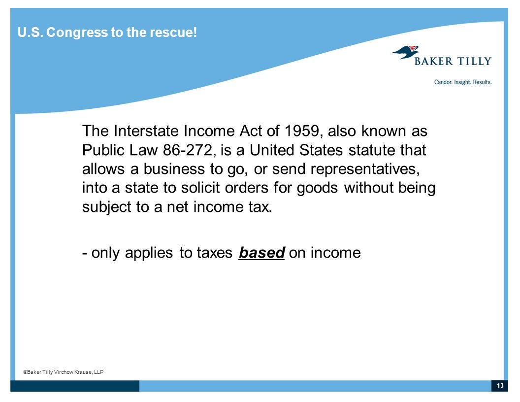 13 © Baker Tilly Virchow Krause, LLP U.S. Congress to the rescue.