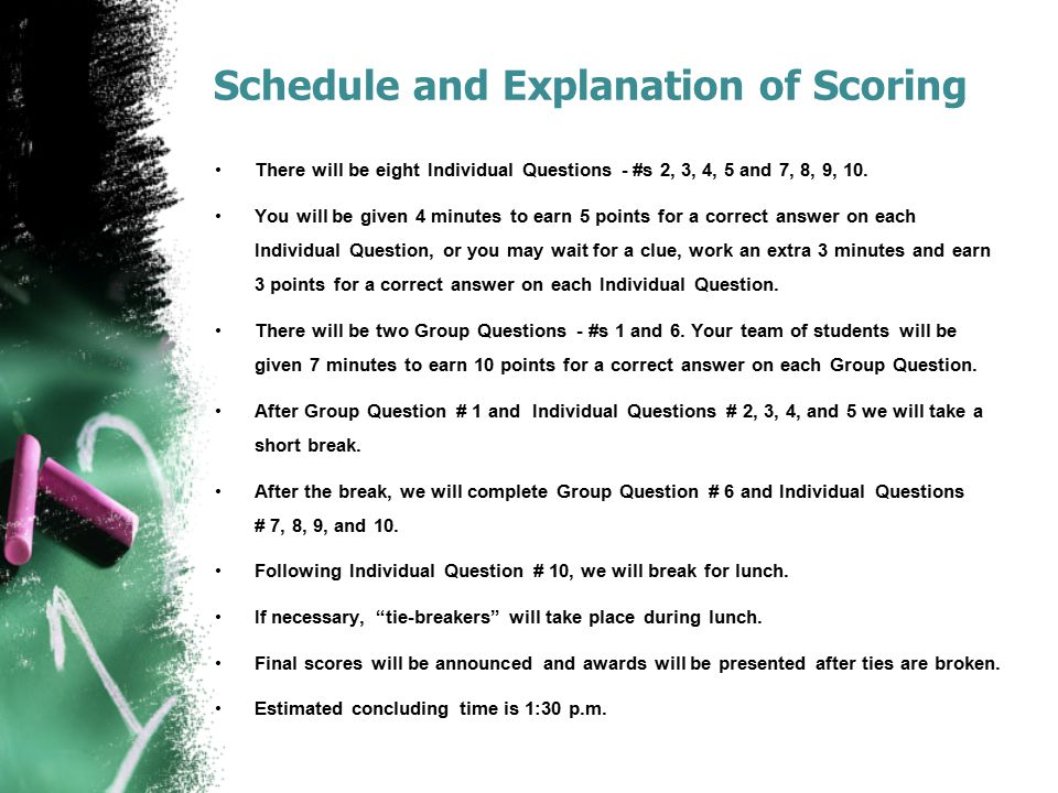 Schedule and Explanation of Scoring There will be eight Individual Questions - #s 2, 3, 4, 5 and 7, 8, 9, 10. You will be given 4 minutes to earn 5 po
