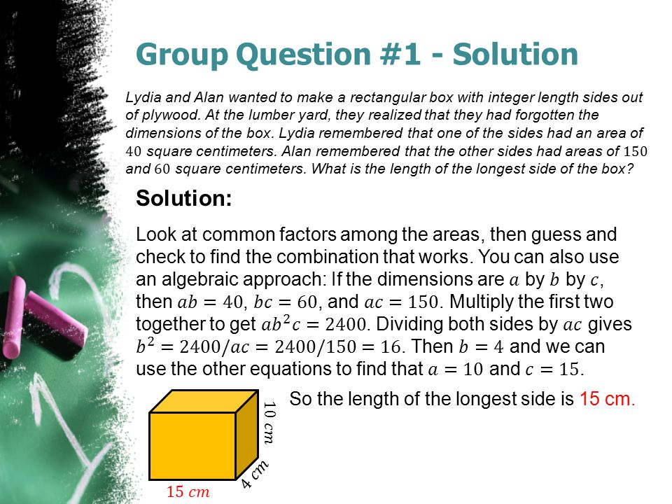 Group Question #1 - Solution So the length of the longest side is 15 cm.