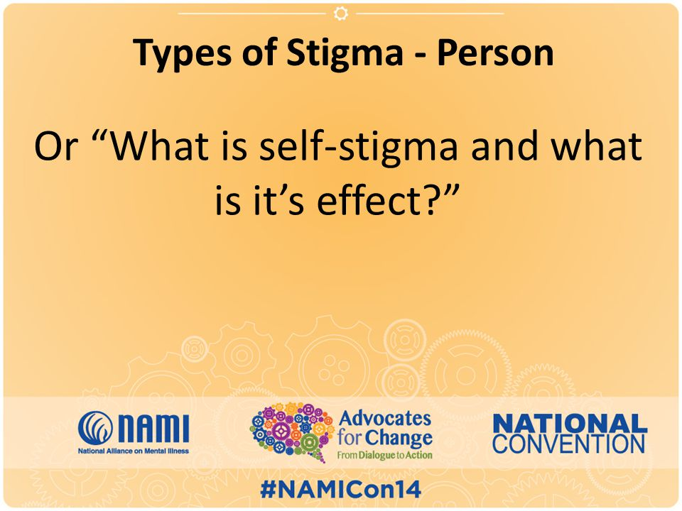 Types of Stigma - Person Or What is self-stigma and what is it's effect
