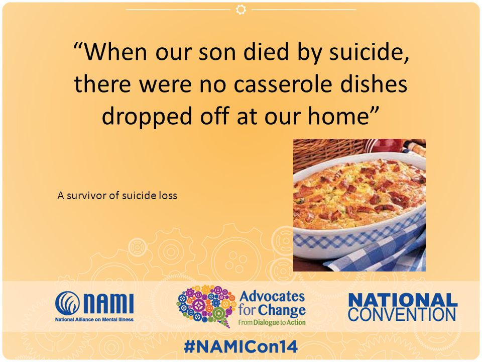When our son died by suicide, there were no casserole dishes dropped off at our home A survivor of suicide loss