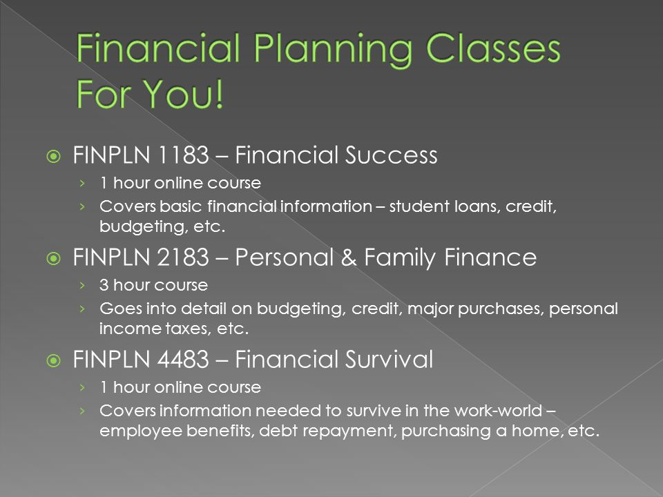  FINPLN 1183 – Financial Success › 1 hour online course › Covers basic financial information – student loans, credit, budgeting, etc.