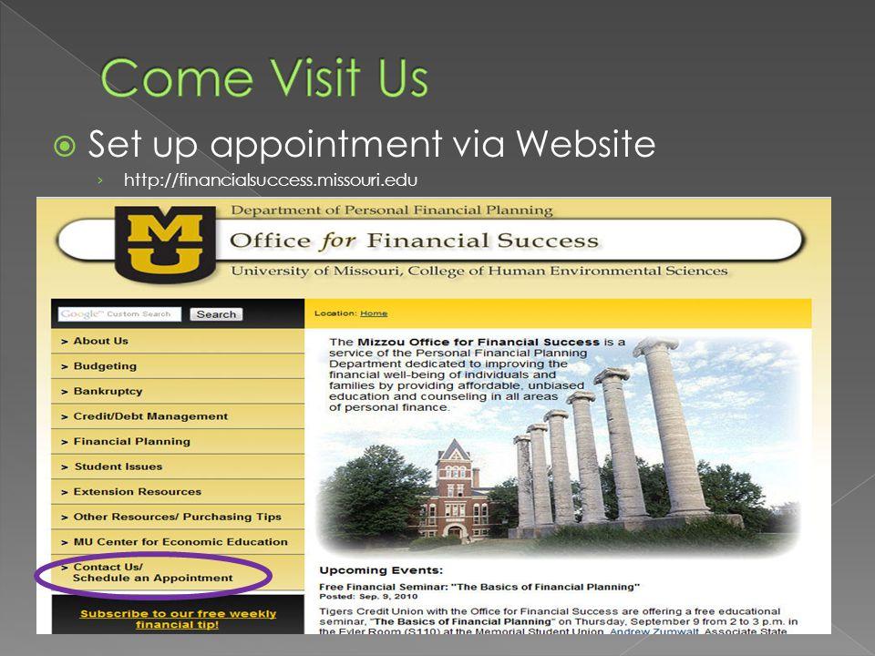  Set up appointment via Website › http://financialsuccess.missouri.edu