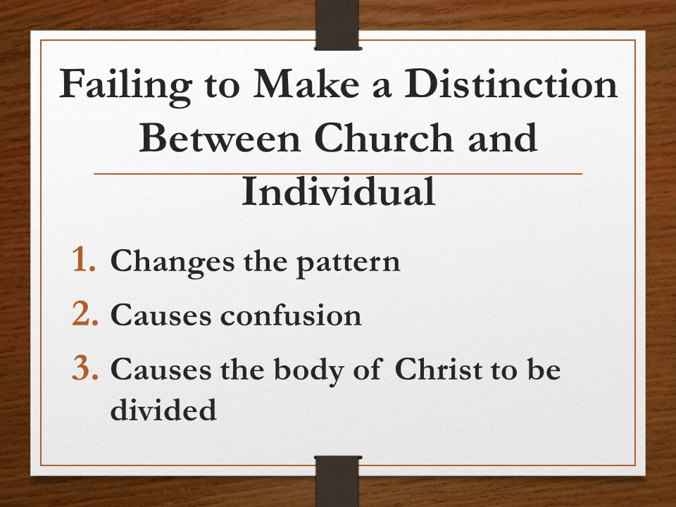 Failing to Make a Distinction Between Church and Individual 1.