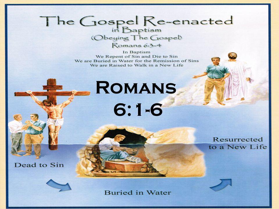 Romans 6:1-7 Romans 6:1-6