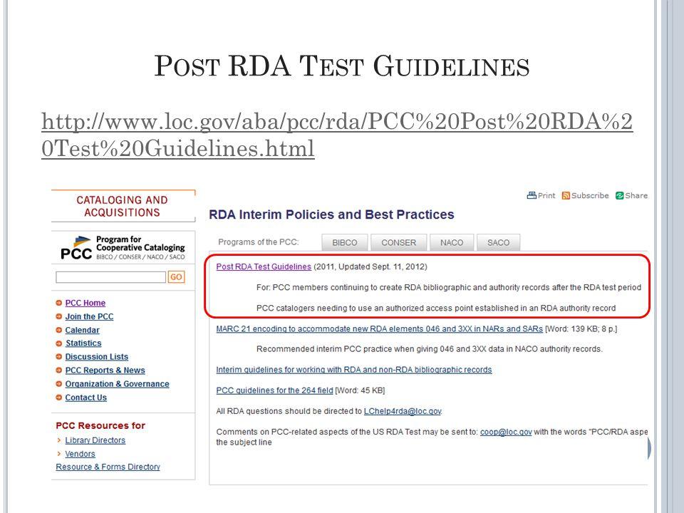 P OST RDA T EST G UIDELINES http://www.loc.gov/aba/pcc/rda/PCC%20Post%20RDA%2 0Test%20Guidelines.html