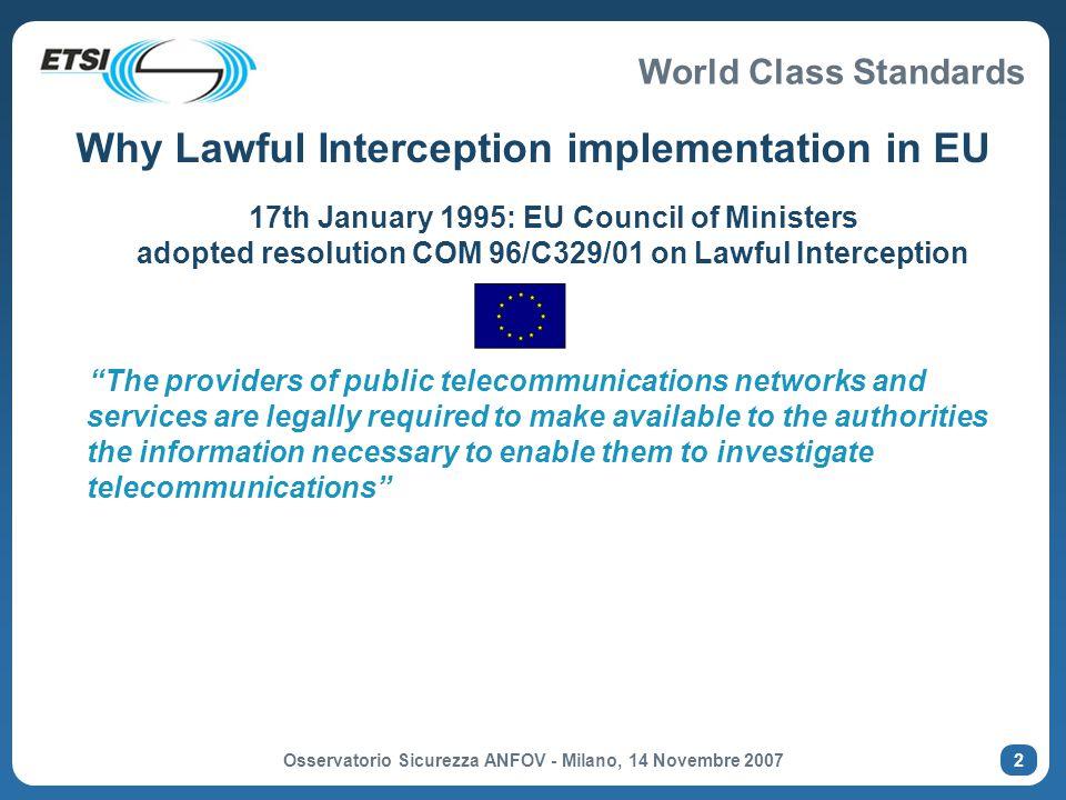 World Class Standards Osservatorio Sicurezza ANFOV - Milano, 14 Novembre 2007 13 Parameters in IRI records (TS 101 671)  LI related identities  LIID, target, network operator, network element, call ID,...