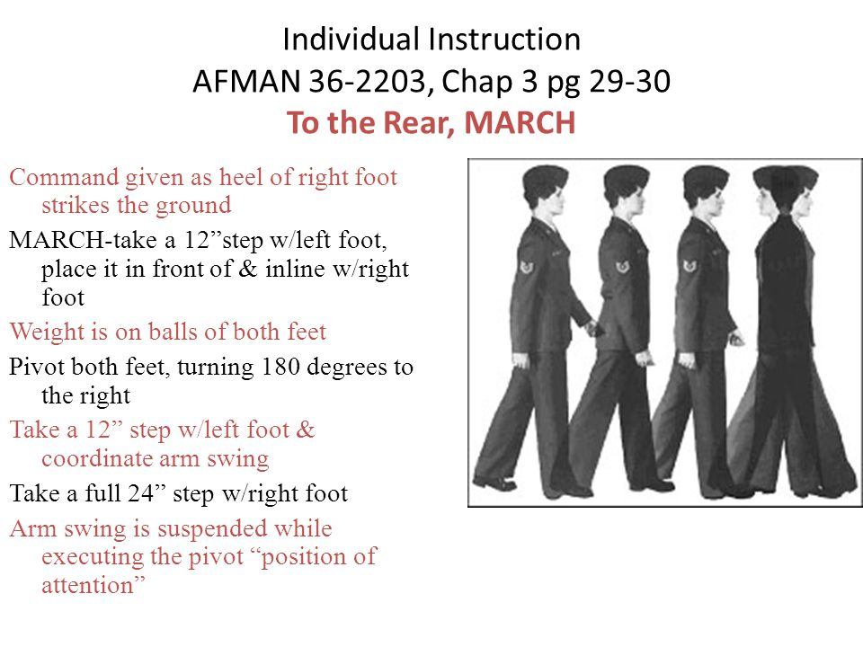 """Individual Instruction AFMAN 36-2203, Chap 3 pg 29-30 To the Rear, MARCH Command given as heel of right foot strikes the ground MARCH-take a 12""""step w"""