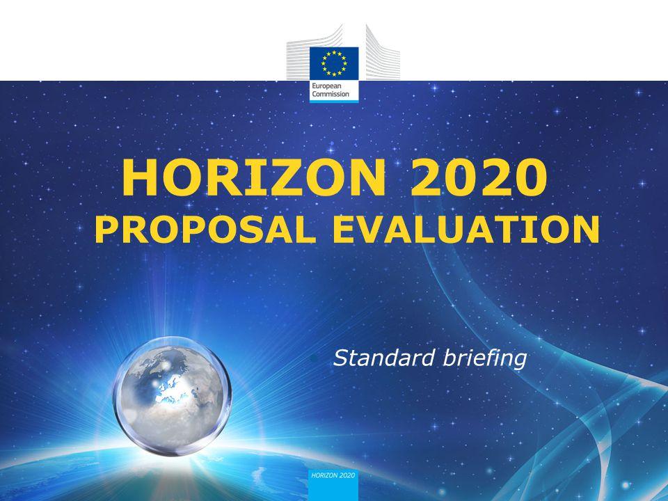Standard briefing HORIZON 2020 PROPOSAL EVALUATION