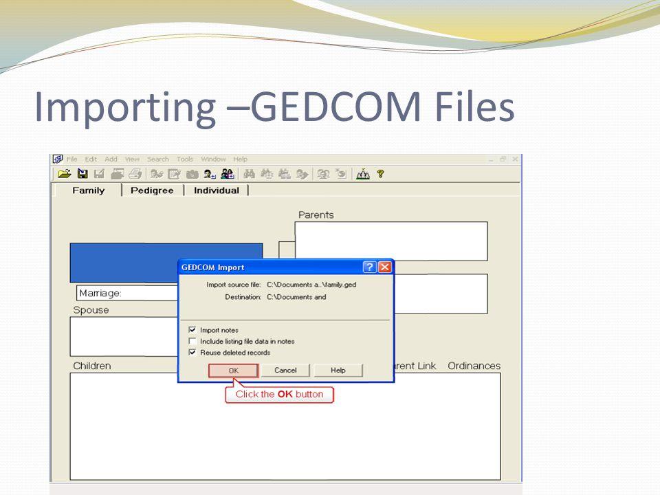 Importing –GEDCOM Files
