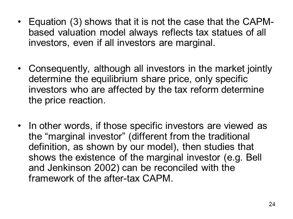 Equation (3) shows that it is not the case that the CAPM- based valuation model always reflects tax statues of all investors, even if all investors are marginal.