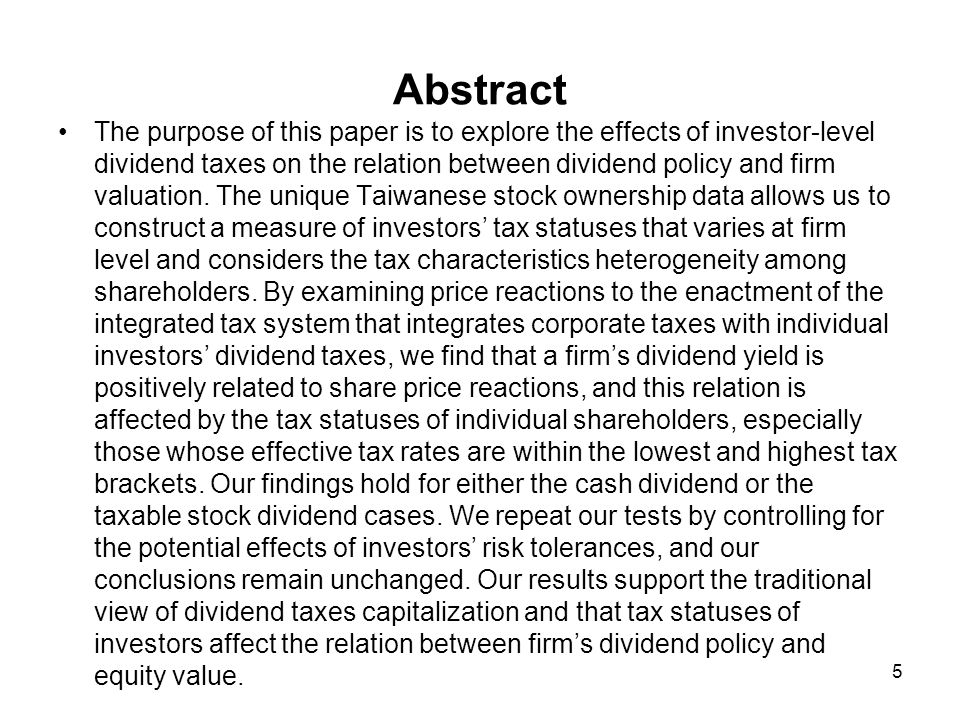 Abstract The purpose of this paper is to explore the effects of investor-level dividend taxes on the relation between dividend policy and firm valuation.