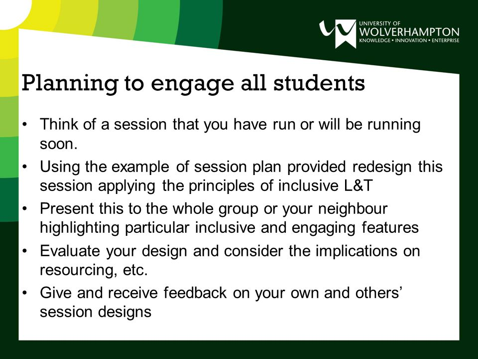 Planning to engage all students Think of a session that you have run or will be running soon.