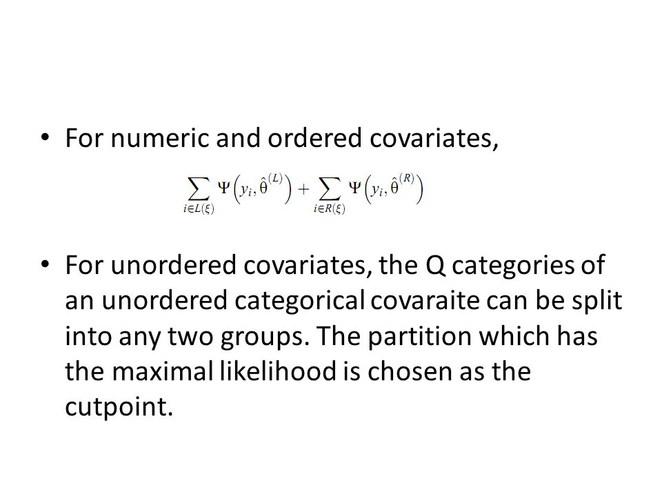 For numeric and ordered covariates, For unordered covariates, the Q categories of an unordered categorical covaraite can be split into any two groups.