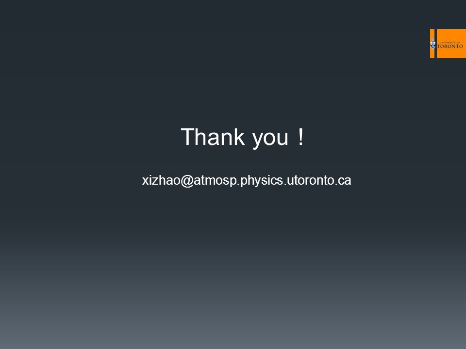 Thank you ! xizhao@atmosp.physics.utoronto.ca