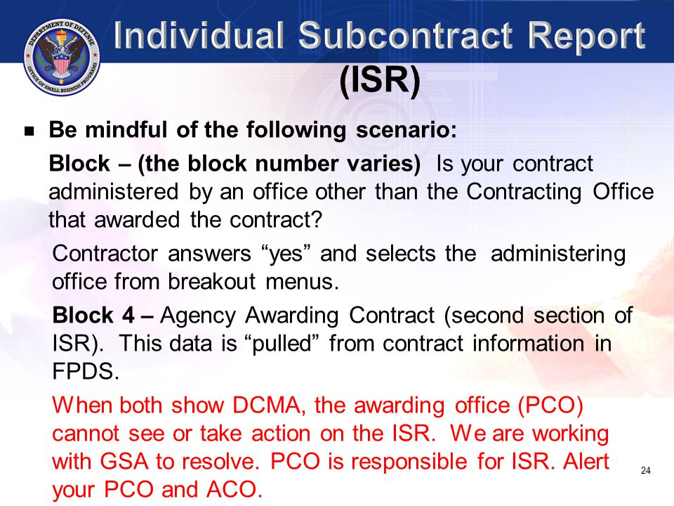 24 Be mindful of the following scenario: Block – (the block number varies) Is your contract administered by an office other than the Contracting Offic