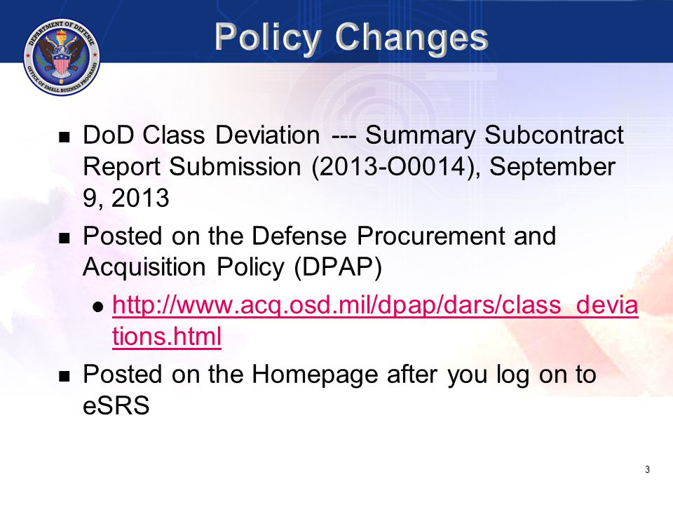 3 DoD Class Deviation --- Summary Subcontract Report Submission (2013-O0014), September 9, 2013 Posted on the Defense Procurement and Acquisition Poli