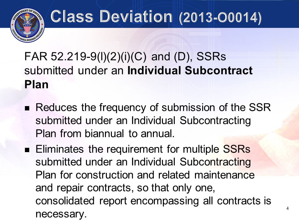 5 DFARS 252.219-7003 (a) and (h)(1)(ii), SSRs submitted under Individual Subcontract Plan Changes the definition for SSR Coordinator from department/agency to DoD.